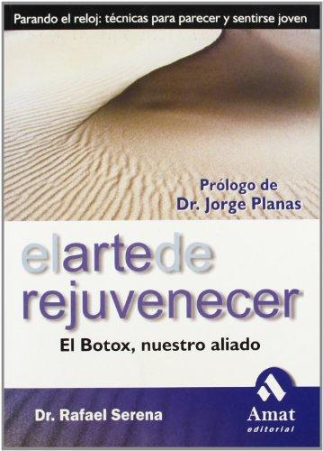 9788497351423: El arte de rejuvenecer: El botox, nuestro aliado