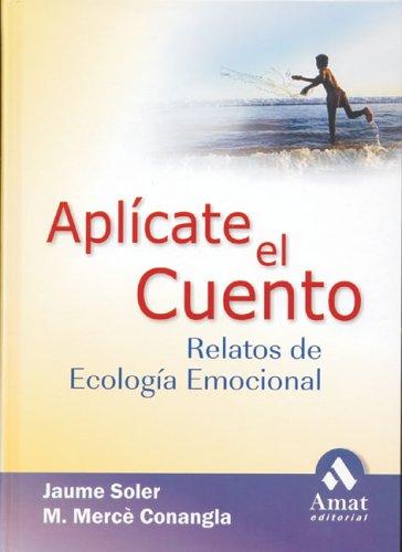 9788497351607: Aplicate el cuento: Relatos de ecologia emocional
