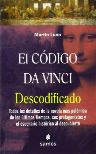 9788497351881: El Código Da Vinci descodificado: Todos los detalles de la novela más polémica de los últimos tiempos, sus protagonistas y el escenario histórico al descubierto