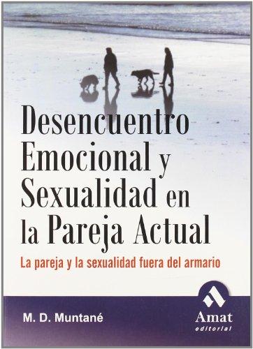 9788497352093: Desencuentro emocional y sexualidad en la pareja actual: La pareja y la sexualidad fuera del armario