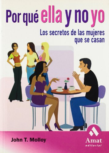 Por que Ella y No Yo (Spanish Edition) (8497352351) by John. T. Molloy