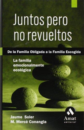 9788497352482: JUNTOS PERO NO REVUELTOS: DE LA FAMILIA OBLIGADA A LA FAMILIA ESCOGIDA