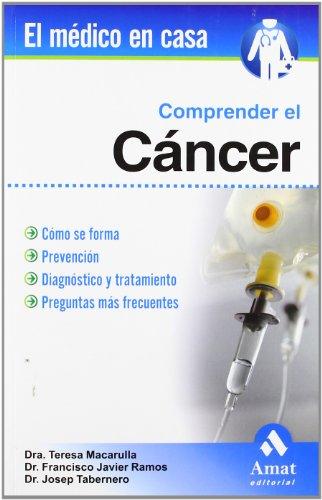 9788497352628: Comprender el Cancer (El Medico En Casa/ the Doctor at Home) (Spanish Edition) (El Medico En Casa / Doctor at Home)