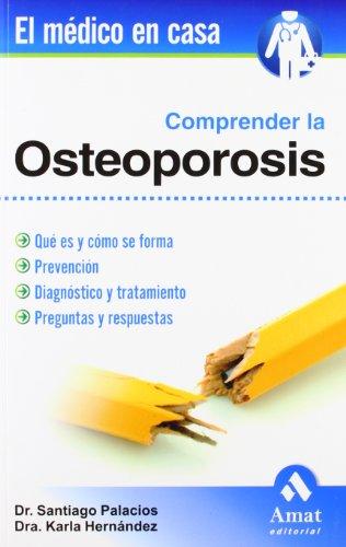 9788497352758: COMPRENDER LA OSTEOPOROSIS (El Medico En Casa / Doctor at Home) (Spanish Edition)