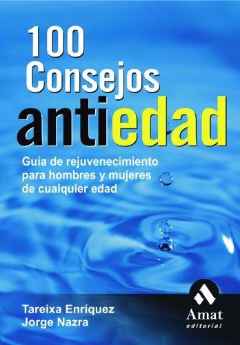 9788497352765: 100 Consejos Antiedad. (Spanish Edition)
