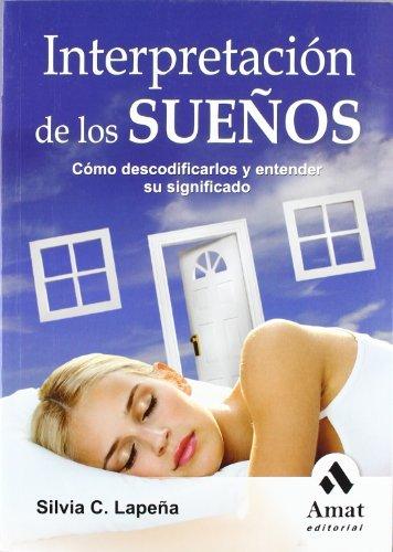INTERPRETACION DE LOS SUEÑOS: Cómo descodificarlos y entender su significado: Silvia ...