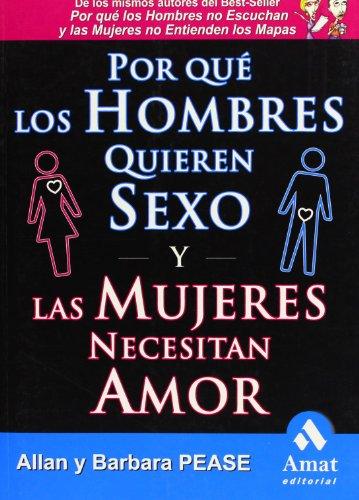 9788497353236: POR QUÉ LOS HOMBRES QUIEREN SEXO Y LAS MUJERES NECESITAN AMOR (Spanish Edition)
