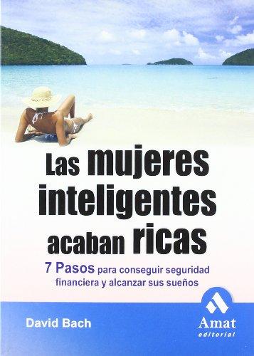 LAS MUJERES INTELIGENTES ACABAN RICAS (Spanish Edition): David Bach