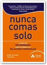 9788497353649: Nunca comas solo: claves del networking para optimizar tus relaciones personales