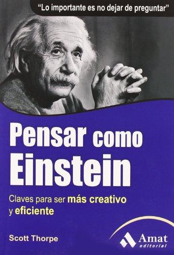 9788497353670: Pensar como Einstein: Claves para ser más creativo y eficiente