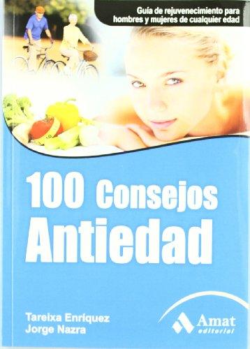 9788497353823: 100 consejos antiedad: Guía de rejuvenecimiento para hombres y mujeres de cualquier edad