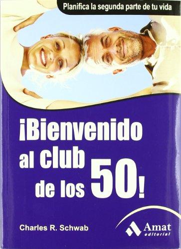9788497353892: ¡BIENVENIDO AL CLUB DE LOS 50! (Spanish Edition)