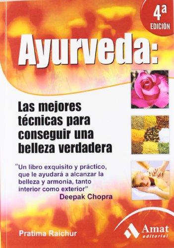 9788497354639: Ayurveda: Las mejores técnicas para conseguir una belleza verdadera (Salud Y Bienestar (amat))