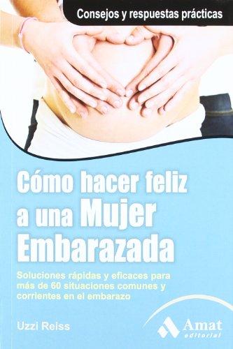 9788497355667: COMO HACER FELIZ A UNA MUJER EMBARAZADA (Spanish Edition)