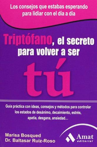 9788497355728: Triptófano, El Secreto Para Volver A Ser Tú
