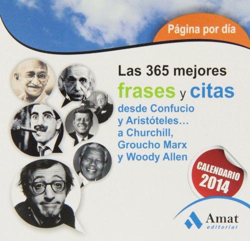 9788497357005: LAS 365 MEJORES FRASES Y CITAS: DESDE CONFUCIO Y ARISTOTELES... A CHURCHILL, GROUCHO MARX Y WOODY ALLEN