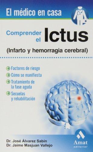 COMPRENDER EL ICTUS (Infarto y hemorragia cerebral): José Alvarez Sabin, Jaime Masjuan Vallejo