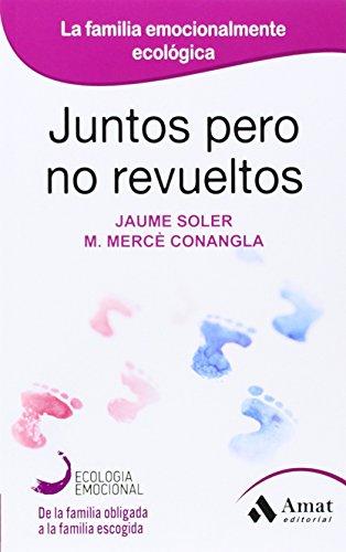 9788497357128: Juntos Pero No Revueltos (Ecologia Emocional)