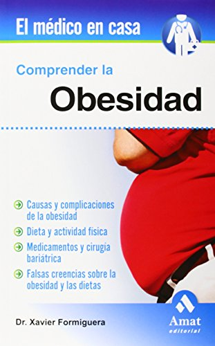 COMPRENDER LA OBESIDAD: CAUSAS Y COMPLICACIONES: XAVIER FORMIGUERA SALA