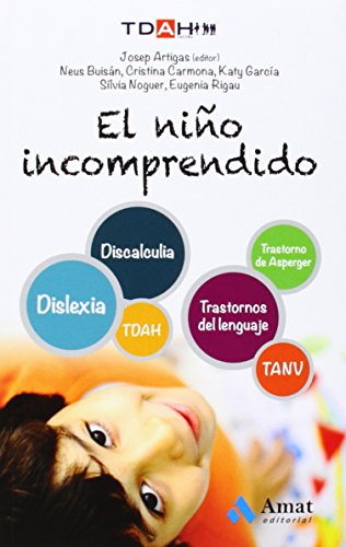 9788497357463: El niño incomprendido: TDHA. Discalculia. TANV. Trastornos del lenguaje. Dislexia. Trastorno de Asperger