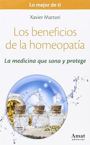 Los beneficios de la homeopatia: La medicina: Xavier Martori Borrás