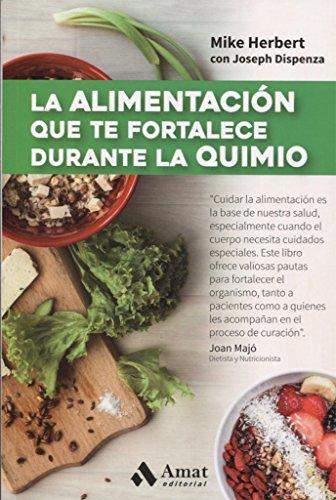 9788497358361: La alimentación que te fortalece durante la quimio