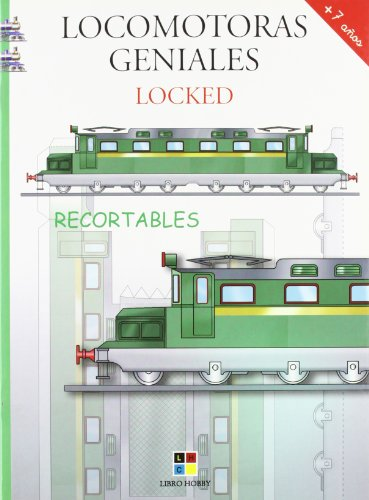 9788497360906: Locked: Recortables/ Cutout (Locomotoras Geniales/ Genial Locomotive) (Spanish Edition)
