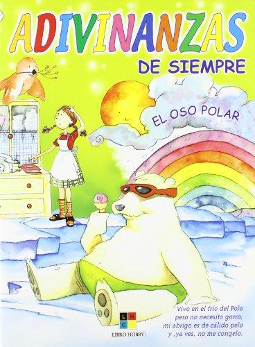 Adivinanzas de siempre - el oso polar: MALO LIEBANA, MARTA