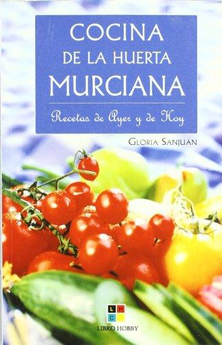 Cocina de la huerta Murciana/ Recipes of