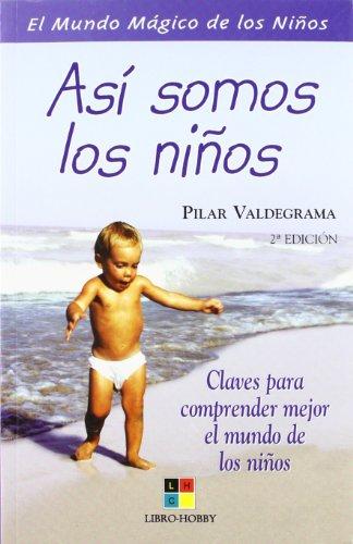 9788497363082: Asi somos los ninos/This is how we children are: Clavespara comprender mejor el mundo de los ninos/Keys to better understand the childrens world (Spanish Edition)