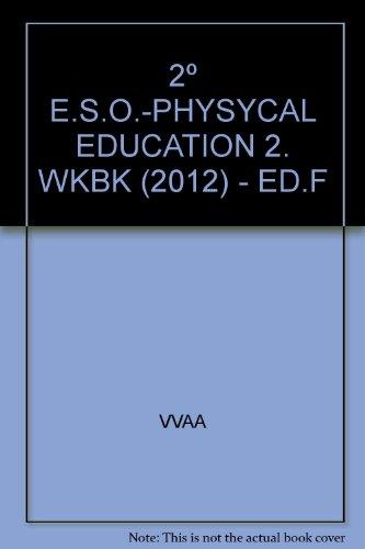 9788497371674: 2º E.S.O.-PHYSYCAL EDUCATION 2. WKBK (2012) - ED.F