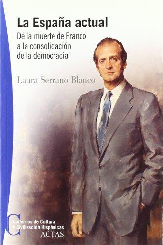 La España actual. De la muerte de: Serrano Blanco, Laura