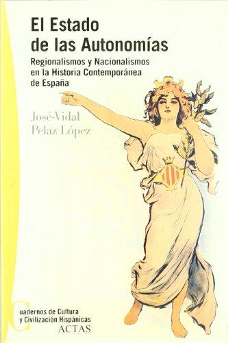 9788497390170: El estado de las autonomías, regionalismos y nacionalismos en la historia contemporánea de España