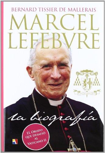 9788497391238: Marcel Lefebvre : la biografía