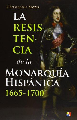 9788497391344: RESISTENCIA MONARQUIA HISPANICA 1665-1700