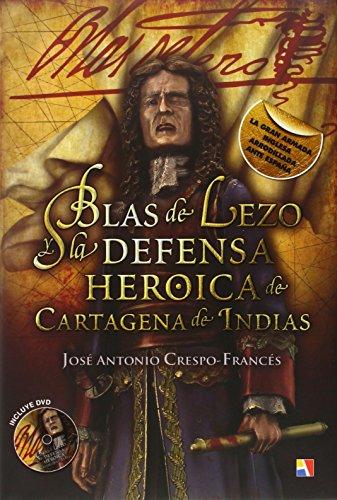 Blas de Lezo y la defensa heróica de Cartagena de Indias: José Antonio Crespo Francés