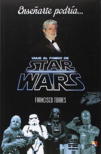 9788497391597: Enseñarte podría...: Viaje al fondo de Star Wars