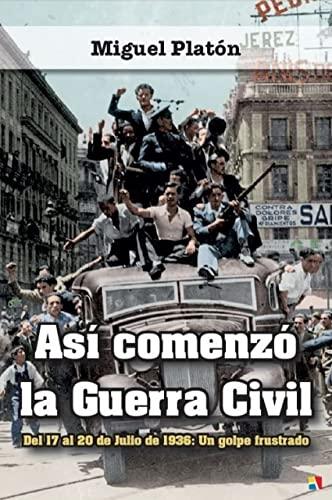 9788497391771: Así comenzó la Guerra Civil