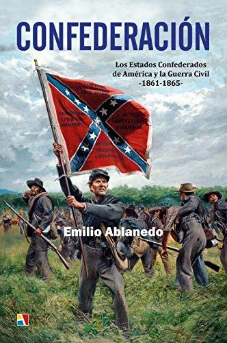 9788497391993: Confederación, Los estados confederados de america y la guerra civil 1861-1865