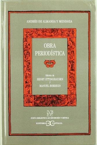 9788497400107: Obra periodística - Andrés de Almansa y Mendoza . (NUEVA BIBLIOTECA DE ERUDICION Y CRITICA)