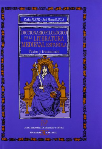 9788497400183: Diccionario filologico de la Literatura Medieval/ Philological Dictionary of Medieval Spanish Literature: Textos y transmision/ Texts and Transmission ... New Library of Erudition and Criticism)