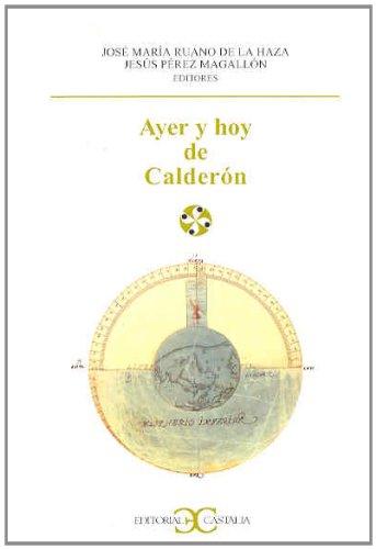 AYER Y HOY DE CALDERÓN: PÉREZ MAGALLÓN, JESÚS;RUANO