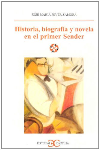 9788497400275: Historia, biografía y novela en el primer Sender . (LITERATURA Y SOCIEDAD. L/S.)