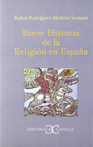 9788497400374: Breve historia de la religion en Espana/ Brief History of the Religion in Spain: Desde la llegada de los varones apostolicos en el siglo I hasta el ... First Century Until 1940 (Spanish Edition)