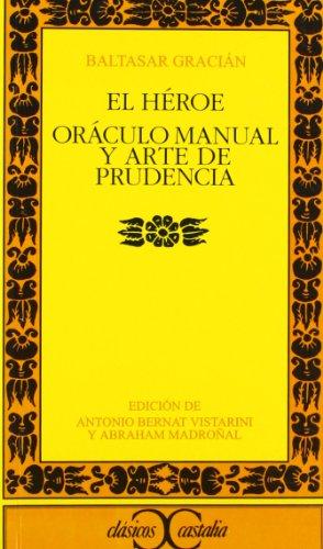 9788497400817: El Heroe. Oraculo manual y arte de prudencia (Clasicos Castalia) (Spanish Edition)