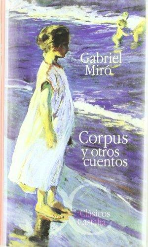 Corpus y otros cuentos: Gabriel Miró (Edición