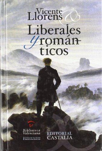 9788497402019: Liberales Y Romanticos. Una Emigracion Española En Inglaterra (1823 - 1834)