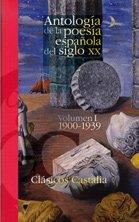 9788497402163: Antología de la poesía española del siglo XX Volumen I 1900-1939 . (CLASICOS CASTALIA 35 ANIVERSARIO)