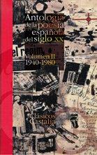 9788497402170: Antología de la poesía española del siglo XX Volumen II 1940-1980 . (CLASICOS CASTALIA 35 ANIVERSARIO)