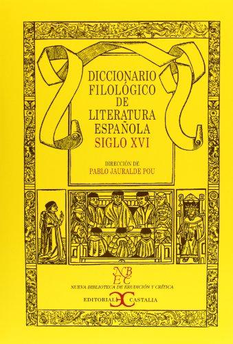 9788497402743: Diccionario Filológico de Literatura Española. Siglo XVI